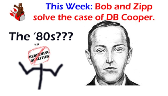 No Redeeming Qualities: Hangin' With D.B. Cooper
