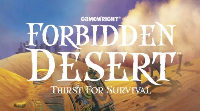 Table Top Bonanza – Forbidden Desert