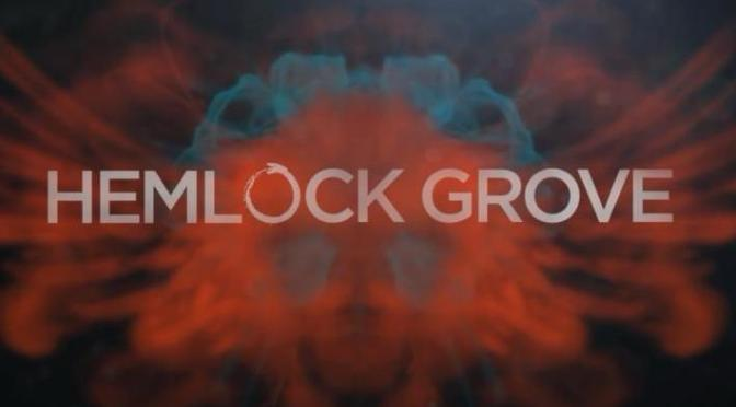 Hemlock Grove: Newest Original Show for Netflix