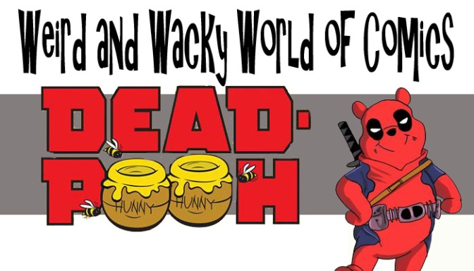 Weird & Wacky World of Comics: Dead Pooh (2012)