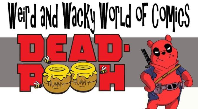 Weird & Wacky World of Comics: Dead Pooh (2012)