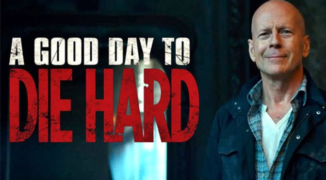 Review: 'A Good Day to Die Hard' or How They Tarnished the Franchise…