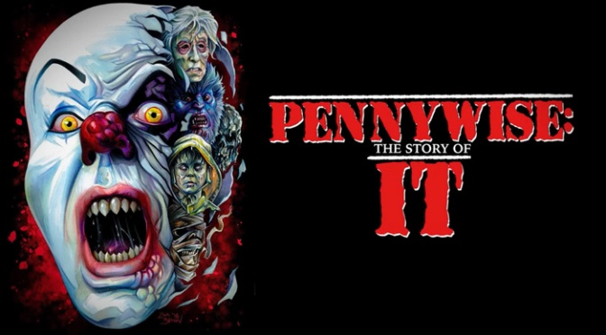 Extended Trailer For New Horror Documentary Pennywise: The Story Of IT