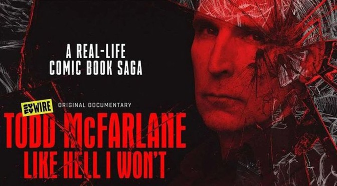 Todd McFarlane: Like Hell I Won't Documentary To Kick Off Syfy Fan Fest